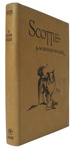 """Scottie"""". A True Story of a Dog.: WALKER, M. Benson"""