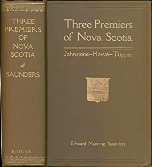 Three Premiers of Nova Scotia. The Hon.: SAUNDERS, Edward Manning