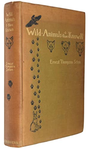Wild Animals I Have Known. and 200: SETON, Ernest Thompson