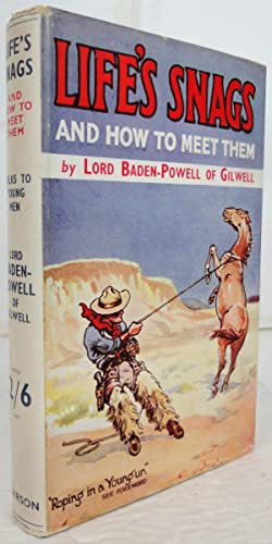 Life's Snags and How to Meet Them,: BADEN-POWELL, Lord