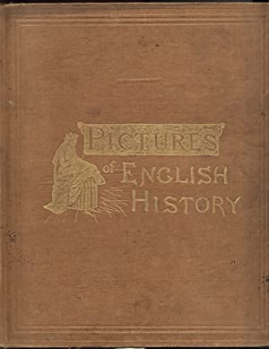 Pictures of English History. From the Earliest: KRONHEIM and Co.]