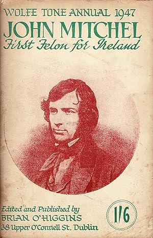 John Mitchel, First Felon for Ireland. (Cover: WOLFE TONE ANNUAL,