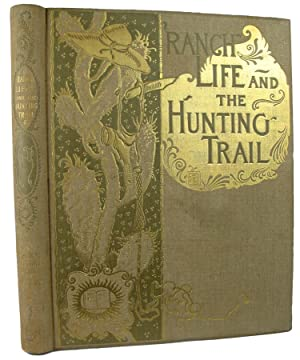 Ranch Life and the Hunting Trail. Illustrated: ROOSEVELT, Theodore &