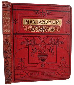 Max Kromer. A Story of the Siege: STRETTON, Hesba].