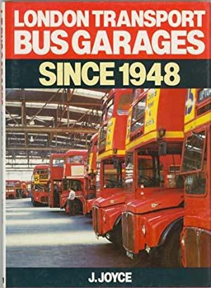 London Transport Bus Garages Since 1948.: JOYCE, J.