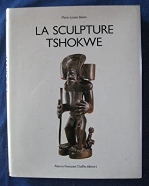 LA SCULPTURE TSHOKWE Translated into English by: BASTIN, Marie Louise