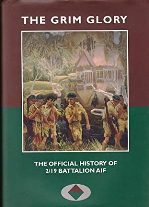 The Grim Glory.The Official History of 2/19: NEWTON, R.W. and