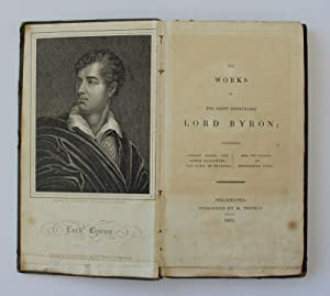THE WORKS OF THE RIGHT HONOURABLE LORD: BYRON, George Gordon