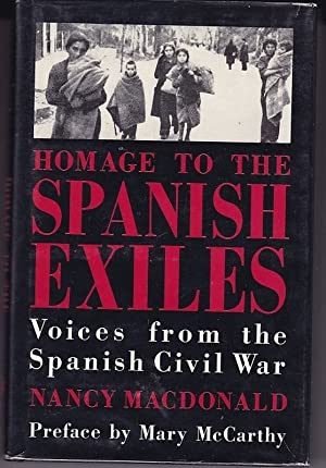 HOMAGE TO THE SPANISH EXILES. Voices from: MACDONALD, Nancy