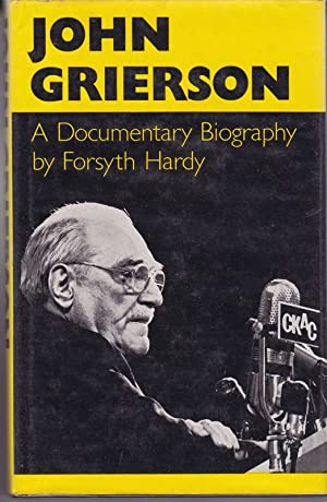JOHN GRIERSON. A Documentary Biography: HARDY , Forsyth