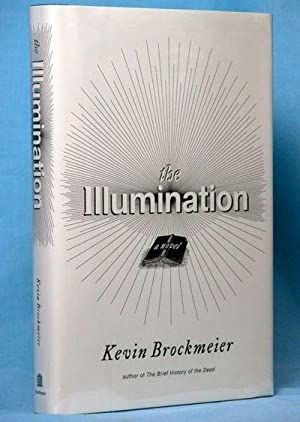 The Illumination: A Novel: Brockmeier, Kevin