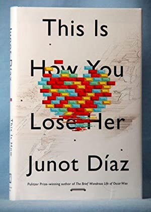 This Is How You Lose Her (Signed): Diaz, Junot