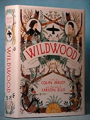 Wildwood: The Wildwood Chronicles, Book I: Meloy, Colin
