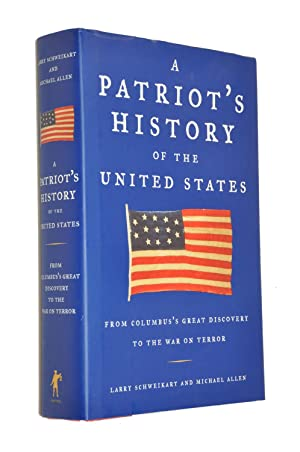 A Patriots History Of The United States: From Columbus's Great Discovery To The War On Terror: ...