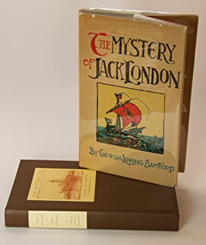 The Mystery of Jack London. Some of His Friends Also a Few Letters. A Reminiscence.