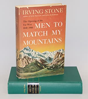 Men To Match My Mountains ; The Opening of the Far West, 1840-1900: Stone, Irving
