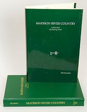 Madison River Country - A Historical Fly Fishing Novel: Eliason, Sid