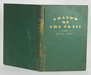 Shadow on the Trail: Grey, Zane