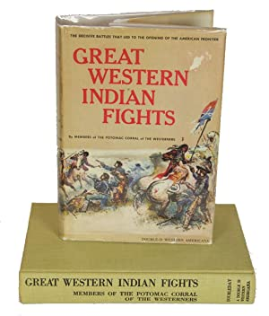 Great Western Indian Fights. By members of the Potomac Corral of the Westerners' Wash., D.C.: ...