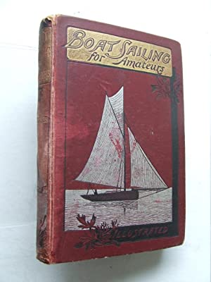 PRACTICAL BOAT SAILING FOR AMATEURS: containing particulars: Davies, G.Christopher