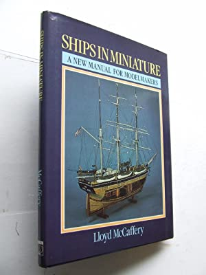 Ships in Miniature, a new manual for: McCaffery, Lloyd