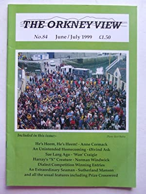 The Orkney View, no. 84. June/July 1999: Cormack, Alastair &