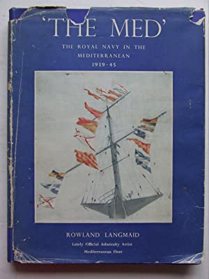 The Med', the Royal Navy in the: Langmaid, Rowland