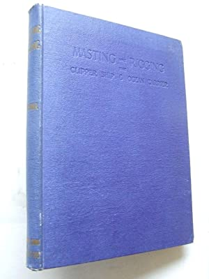 Masting and Rigging, the Clipper Ship &: Underhill, Harold A.