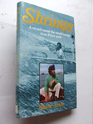Shrimpy, a record round-the-world voyage in an: Acton, Shane ISBN