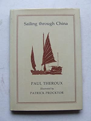 Sailing Through China.: Theroux, Paul