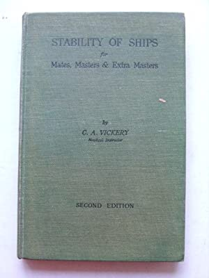 Stability of Ships for Mates, Masters &: Vickery, C.A.