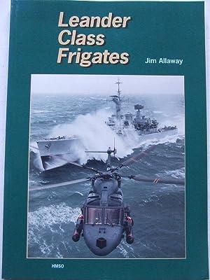 "Leander Class Frigates ""milestones in the career: Allaway, Jim ISBN"