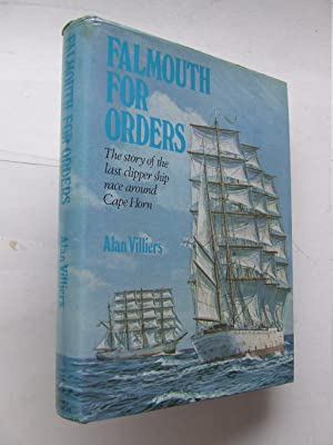 Falmouth for Orders, the story of the: Villiers, Alan J.