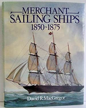MERCHANT SAILING SHIPS 1850-1875, Heyday of Sail.: MacGregor, David 2