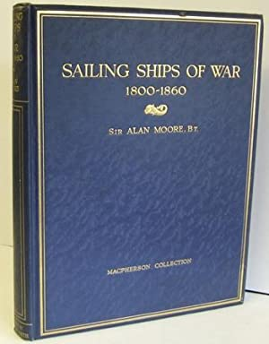 SAILING SHIPS OF WAR 1800-1860, including the: Moore, Sir Alan