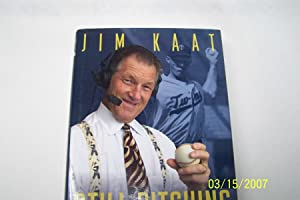 Still Pitching: Musings from the Mound and: Kaat, Jim;Pepe, Phil