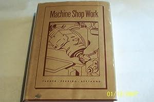Machine Shop Work: Frederick W. Turner