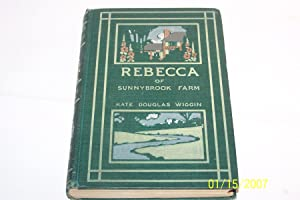 Rebecca of Sunnybrook Farm; SIGNED By the: Kate Douglas Wiggin
