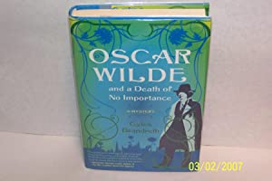 Oscar Wilde and a Death of No Importance: SIGNED A Mystery (Oscar Wilde Mysteries)