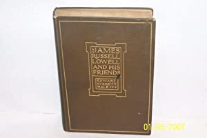 James Russell Lowell Well and Has Friends: Edward Everette Hale