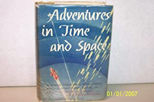 Adventures in Time and Space An Anthology