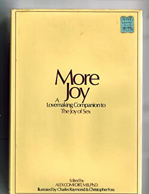 MORE JOY: A LOVEMAKING COMPANION TO THE: ALEX COMFORT, MB,