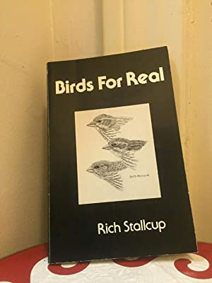 Birds For Real: Stallcup, Rich