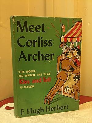 Meet Corliss Archer: Herbert, F. Hugh