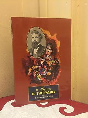 A Genius In The Family: Sir Hiram Stevens Maxim Through A Small Son's Eyes: Hiram Percy Maxim