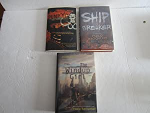 The Windup Girl * Ship Breaker *: Bacigalupi, Paolo