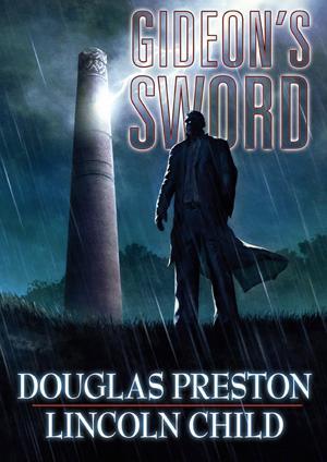 Gideon's Sword: Preston, Douglas *