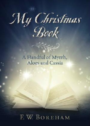 My Christmas Book: A Handful of Myrrh, Aloes and Cassia