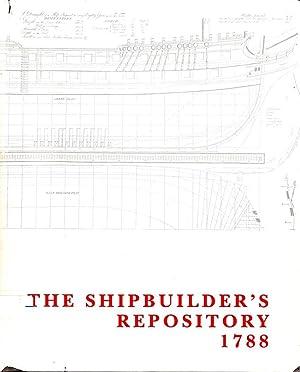 THE SHIPBUILDER'S REPOSITORY 1788 (FACSIMILE EDITION): Anon.