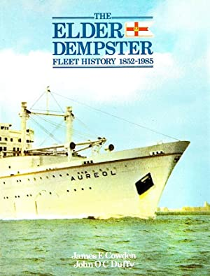 THE ELDER DEMPSTER: FLEET HISTORY 1852-1985: Cowden, James E. and Duffy, John O C